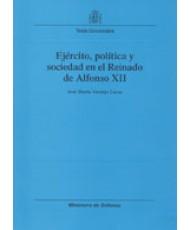 EJÉRCITO, POLÍTICA Y SOCIEDAD EN EL REINADO DE ALFONSO XII