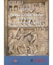 EJÉRCITO, SOCIEDAD Y POLÍTICA EN LA PENÍNSULA IBÉRICA ENTRE LOS SIGLOS VII Y XI