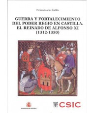 GUERRA Y FORTALECIMIENTO DEL PODER REGIO EN CASTILLA. EL REINADO DE ALFONSO XI (1312-1350)