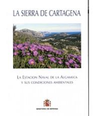 SIERRA DE CARTAGENA: LA ESTACIÓN NAVAL DE LA ALGAMECA Y SUS CONDICIONES AMBIENTALES, LA