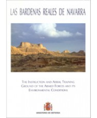 BARDENAS REALES DE NAVARRA: THE INSTRUCTION AND AERIAL TRAINING GROUND OF THE ARMED FORCES AND ITS ENVIRONMENTAL CONDITIONS, LAS