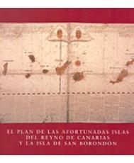 PLAN DE LAS AFORTUNADAS ISLAS DEL REYNO DE CANARIAS Y LA ISLA DE SAN BORONDON, EL