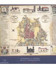 TENERIFE A TRAVÉS DE LA CARTOGRAFÍA (1588-1899)