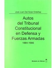 AUTOS DEL TRIBUNAL CONSTITUCIONAL EN DEFENSA Y FUERZAS ARMADAS 1984-1986. TOMO II