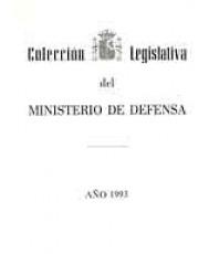 COLECCIÓN LEGISLATIVA DEL MINISTERIO DE DEFENSA. AÑO 1993