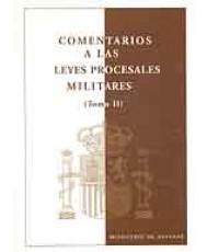 COMENTARIOS A LAS LEYES PROCESALES MILITARES. Tomo II
