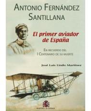 ANTONIO FERNÁNDEZ SANTILLANA: EL PRIMER AVIADOR DE ESPAÑA