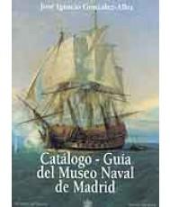 CATÁLOGO-GUÍA DEL MUSEO NAVAL DE MADRID. Tomo I