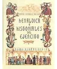 HERÁLDICA E HISTORIALES DEL EJÉRCITO. Tomo V
