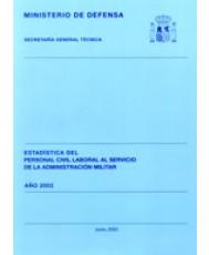 ESTADÍSTICA DEL PERSONAL CIVIL LABORAL AL SERVICIO DE LA ADMINISTRACIÓN MILITAR 2002