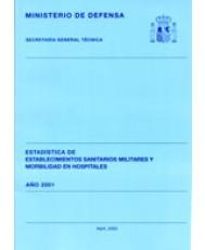 ESTADÍSTICA DE ESTABLECIMIENTOS SANITARIOS MILITARES Y MORBILIDAD EN HOSPITALES 2001