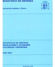 ESTADÍSTICA DE CENTROS, INSTALACIONES Y ACTIVIDADES CULTURALES Y DEPORTIVAS 2002