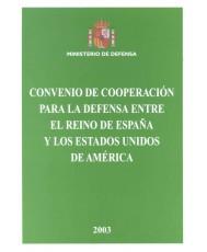 CONVENIO DE COOPERACIÓN PARA LA DEFENSA ENTRE EL REINO DE ESPAÑA Y LOS ESTADOS UNIDOS DE AMÉRICA