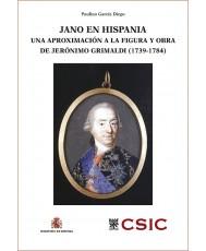 JANO EN HISPANIA. UNA APROXIMACIÓN A LA FIGURA Y OBRA DE JERÓNIMO GRIMALDI (1739-1784)