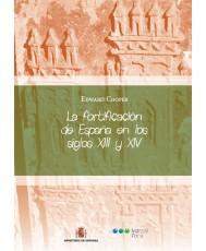 LA FORTIFICACIÓN DE ESPAÑA EN LOS SIGLOS XIII Y XIV (2 VOL.)