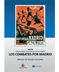 HISTORIA MILITAR DE LA GUERRA CIVIL EN MADRID. TOMO II, LOS COMBATES POR MADRID.