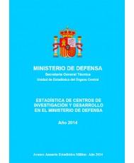 ESTADÍSTICA DE CENTROS DE INVESTIGACIÓN Y DESARROLLO EN EL MINISTERIO DE DEFENSA 2014