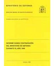 INFORME SOBRE CONTRATACIÓN DEL MINISTERIO DE DEFENSA DURANTE EL AÑO 1998