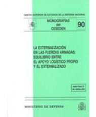 EXTERNALIZACIÓN EN LAS FUERZAS ARMADAS: EQUILIBRIO ENTRE EL APOYO LOGÍSTICO PROPIO Y EL EXTERNALIZADO