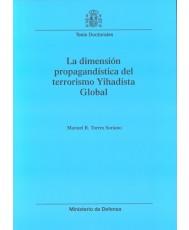 DIMENSIÓN PROPAGANDÍSTICA DEL TERRORISMO YIHADISTA GLOBAL
