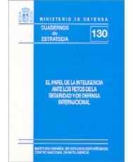 PAPEL DE LA INTELIGENCIA ANTE LOS RETOS DE LA SEGURIDAD Y DE DEFENSA INTERNACIONAL, EL