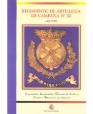 REGIMIENTO DE ARTILLERÍA DE CAMPAÑA Nº 20: 1808-2008