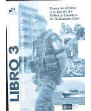 CURSO DE ACCESO A LA ESCALA DE CABOS Y GUARDIAS DE LA GUARDIA CIVIL. LIBRO 3: Temario de la oposición (Temas 1 al 25)