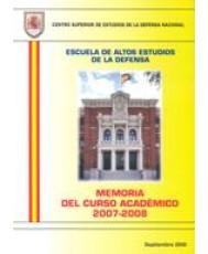 ESCUELA DE ALTOS ESTUDIOS DE LA DEFENSA. MEMORIA DEL CURSO ACADÉMICO 2007-2008