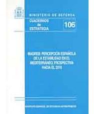MAGREB: PERCEPCIÓN ESPAÑOLA DE LA ESTABILIDAD EN EL MEDITERRÁNEO, PROSPECTIVA HACIA EL 2010