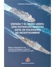 ESPAÑA Y EL REINO UNIDO, DOS POTENCIAS NAVALES ANTE UN ESCENARIO DE INCERTIDUMBRE
