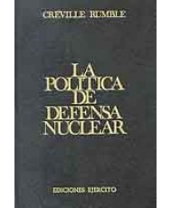 POLÍTICA DE DEFENSA NUCLEAR, LA