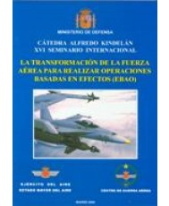 TRANSFORMACIÓN DE LA FUERZA AÉREA PARA REALIZAR OPERACIONES BASADAS EN EFECTOS (EBAO), LA