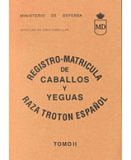 REGISTRO-MATRÍCULA DE CABALLOS Y YEGUAS DE RAZA TROTÓN ESPAÑOL. Tomo II