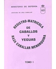 REGISTRO-MATRÍCULA DE CABALLOS Y YEGUAS DE RAZA MENORQUINA. Tomo I