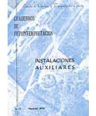 CUADERNO DE FOTOINTERPRETACIÓN Nº 7. INSTALACIONES AUXILIARES