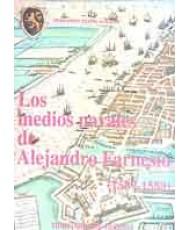 MEDIOS NAVALES DE ALEJANDRO FARNESIO (1587-1588), LOS
