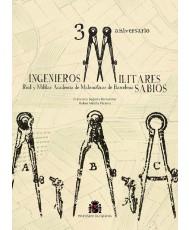 Ingenieros, militares, sabios. 300 aniversario Real y Militar Academia de Matemáticas de Barcelona