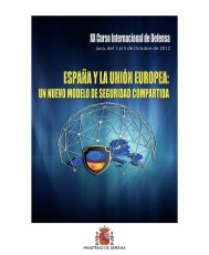 ESPAÑA Y LA UNIÓN EUROPEA: UN NUEVO MODELO DE SEGURIDAD COMPARTIDA