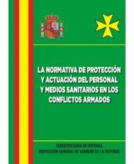 LA NORMATIVA DE PROTECCIÓN Y ACTUACIÓN DEL PERSONAL Y MEDIOS SANITARIOS EN LOS CONFLICTOS ARMADOS
