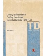 LEONES Y CASTILLOS EN LA MAR. CASTILLA Y EL DOMINIO DEL MAR EN LA EDAD MEDIA (1248-1476)