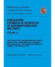PERAM 21 ED.1.0 CERTIFICACIÓN DE AERONAVES MILITARES Y PRODUCTOS, COMPONENTES Y EQUIPOS RELACIONADOS Y DE ORGANIZACIONES DE DISEÑO Y PRODUCCIÓN