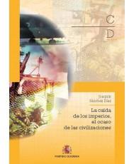 LA CAÍDA DE LOS IMPERIOS, EL OCASO DE LAS CIVILIZACIONES.
