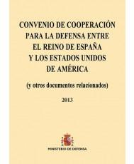 CONVENIO DE COOPERACIÓN PARA LA DEFENSA ENTRE EL REINO DE ESPAÑA Y LOS ESTADOS UNIDOS DE AMÉRICA (y otros documentos relacionados)
