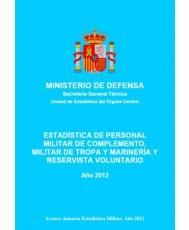 ESTADÍSTICA DEL PERSONAL MILITAR DE COMPLEMENTO, MILITAR DE TROPA Y MARINERÍA Y RESERVISTA VOLUNTARIO 2012