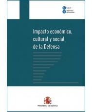 IMPACTO ECONÓMICO, CULTURAL Y SOCIAL DE LA DEFENSA