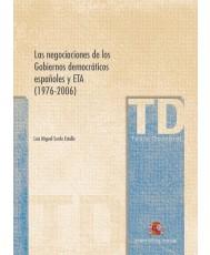 LAS NEGOCIACIONES DE LOS GOBIERNOS DEMOCRÁTICOS ESPAÑOLES Y ETA (1976-2006)