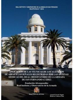 BOLETÍN ROA 01/2018.- APLICACIÓN DE LAS TÉCNICAS DE LOCALIZACIÓN DE ARRAY A LAS SEÑALES REGISTRADAS POR LAS ANTENAS SÍSMICAS DEL REAL OBSERVATORIO DE LA ARMADA DE SAN FERNANDO (CÁDIZ)