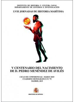 V CENTENARIO DEL NACIMIENTO DE D. PEDRO MENÉNDEZ DE AVILÉS. CUADERNO MONOGRÁFICO Nº 79