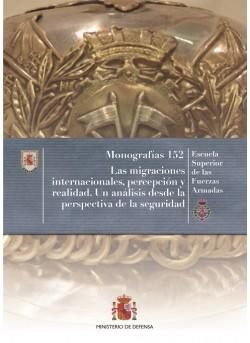 LAS MIGRACIONES INTERNACIONALES, PERCEPCIÓN Y REALIDAD. UN ANÁLISIS DESDE LA PERSPECTIVA DE LA SEGURIDAD Nº 152
