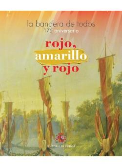 ROJO, AMARILLO Y ROJO, LA BANDERA DE TODOS. 175º ANIVERSARIO